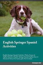 English Springer Spaniel Activities English Springer Spaniel Activities (Tricks, Games & Agility) Includes