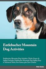 Entlebucher Mountain Dog Activities Entlebucher Mountain Dog Activities (Tricks, Games & Agility) Includes af Edward Paterson
