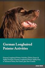 German Longhaired Pointer Activities German Longhaired Pointer Activities (Tricks, Games & Agility) Includes af Julian Forsyth