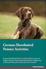 German Shorthaired Pointer Activities German Shorthaired Pointer Activities (Tricks, Games & Agility) Includes af Frank Greene