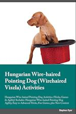 Hungarian Wire-Haired Pointing Dog Wirehaired Viszla Activities Hungarian Wire-Haired Pointing Dog Activities (Tricks, Games & Agility) Includes af Alan Glover
