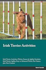 Irish Terrier Activities Irish Terrier Activities (Tricks, Games & Agility) Includes af Sean Newman