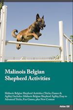 Malinois Belgian Shepherd Activities Malinois Belgian Shepherd Activities (Tricks, Games & Agility) Includes af Connor Miller