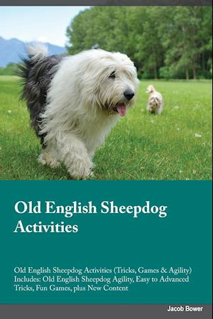 Old English Sheepdog Activities Old English Sheepdog Activities (Tricks, Games & Agility) Includes af Jason Manning