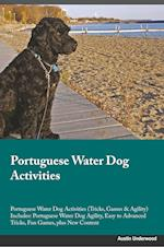 Portuguese Water Dog Activities Portuguese Water Dog Activities (Tricks, Games & Agility) Includes af Dylan Lambert