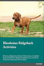 Rhodesian Ridgeback Activities Rhodesian Ridgeback Activities (Tricks, Games & Agility) Includes af Owen Gray