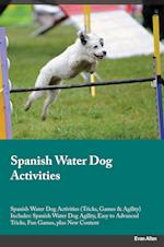 Spanish Water Dog Activities Spanish Water Dog Activities (Tricks, Games & Agility) Includes af Jack Allan