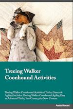 Treeing Walker Coonhound Activities Treeing Walker Coonhound Activities (Tricks, Games & Agility) Includes af Edward Peake