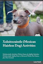 Xoloitzcuintle Mexican Hairless Dog Training Guide Xoloitzcuintle Training Guide (Tricks, Games & Agility) Includes af Piers Carr