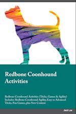 Redbone Coonhound Activities Redbone Coonhound Activities (Tricks, Games & Agility) Includes af Evan Allan