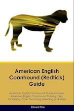 American English Coonhound (Redtick) Guide American English Coonhound Guide Includes af Edward Rice