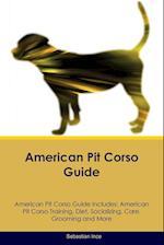American Pit Corso Guide American Pit Corso Guide Includes af Sebastian Ince