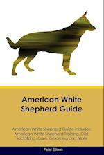 American White Shepherd Guide American White Shepherd Guide Includes af Peter Ellison
