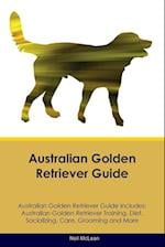 Australian Golden Retriever Guide Australian Golden Retriever Guide Includes af Neil McLean