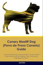 Canary Mastiff Dog (Perro de Presa Canario) Guide Canary Mastiff Dog Guide Includes af Jack Allan
