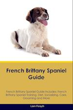 French Brittany Spaniel Guide French Brittany Spaniel Guide Includes af Liam Forsyth