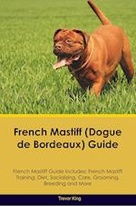 French Mastiff (Dogue de Bordeaux) Guide French Mastiff Guide Includes af Trevor King