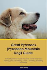 Great Pyrenees (Pyrenean Mountain Dog) Guide Great Pyrenees Guide Includes af Liam Jones