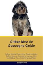 Griffon Bleu de Gascogne Guide Griffon Bleu de Gascogne Guide Includes af Sebastian Dowd