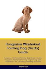 Hungarian Wirehaired Pointing Dog (Viszla) Guide Hungarian Wirehaired Pointing Dog Guide Includes af Stephen Dyer