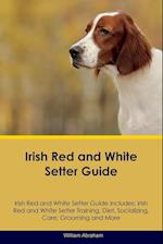 Irish Red and White Setter Guide Irish Red and White Setter Guide Includes af William Abraham