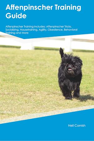 Bog, paperback Affenpinscher Training Guide Affenpinscher Training Includes af Neil Cornish