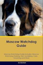 Moscow Watchdog Guide Moscow Watchdog Guide Includes af Ian Abraham