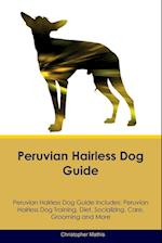 Peruvian Hairless Dog Guide Peruvian Hairless Dog Guide Includes af Christopher Mathis