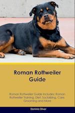Roman Rottweiler Guide Roman Rottweiler Guide Includes af Dominic Oliver