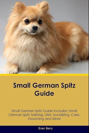 Small German Spitz Guide Small German Spitz Guide Includes af Evan Berry