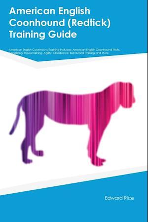 Bog, paperback American English Coonhound (Redtick) Training Guide American English Coonhound Training Includes af Edward Rice