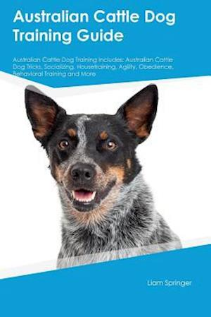 Bog, paperback Australian Cattle Dog Training Guide Australian Cattle Dog Training Includes af Neil McLean