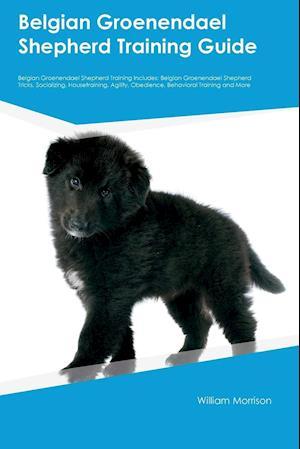 Bog, paperback Belgian Groenendael Shepherd Training Guide Belgian Groenendael Shepherd Training Includes af Christian Lambert