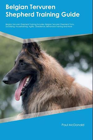 Bog, paperback Belgian Tervuren Shepherd Training Guide Belgian Tervuren Shepherd Training Includes af Leonard Jones