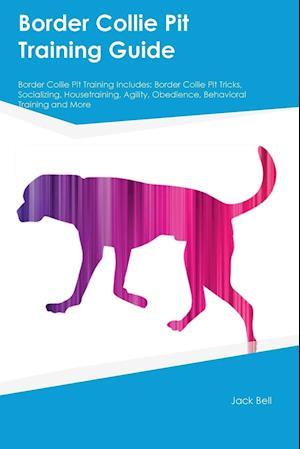 Bog, paperback Border Collie Pit Training Guide Border Collie Pit Training Includes af Steven Lawrence