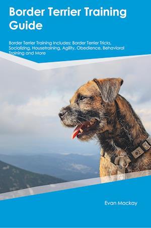 Bog, paperback Border Terrier Training Guide Border Terrier Training Includes af James Burgess