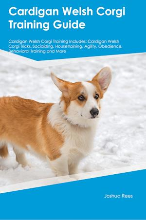 Bog, paperback Cardigan Welsh Corgi Training Guide Cardigan Welsh Corgi Training Includes af Nicholas Vance