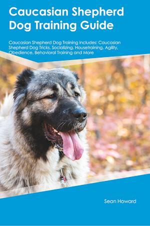Bog, paperback Caucasian Shepherd Dog Training Guide Caucasian Shepherd Dog Training Includes af Paul Young