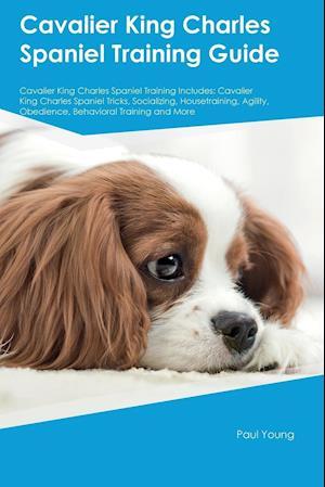Bog, paperback Cavalier King Charles Spaniel Training Guide Cavalier King Charles Spaniel Training Includes af Liam Bailey