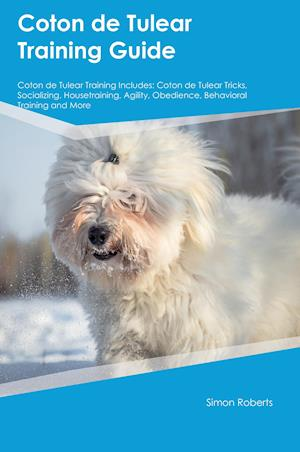 Bog, paperback Coton de Tulear Training Guide Coton de Tulear Training Includes af James McDonald