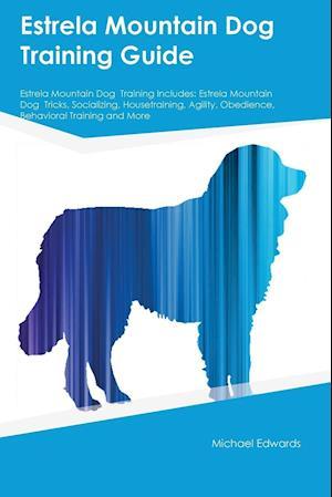 Bog, paperback Estrela Mountain Dog Training Guide Estrela Mountain Dog Training Includes af Liam Mitchell