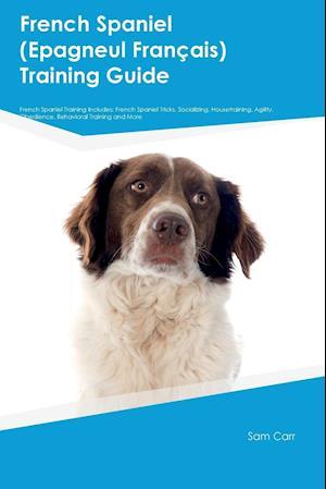 Bog, paperback French Spaniel (Epagneul Fran Ais) Training Guide French Spaniel Training Includes af Sam Carr