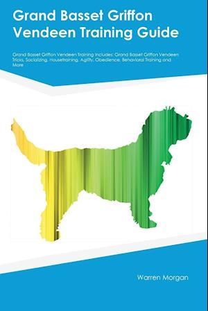 Bog, paperback Grand Basset Griffon Vendeen Training Guide Grand Basset Griffon Vendeen Training Includes af Frank Greene