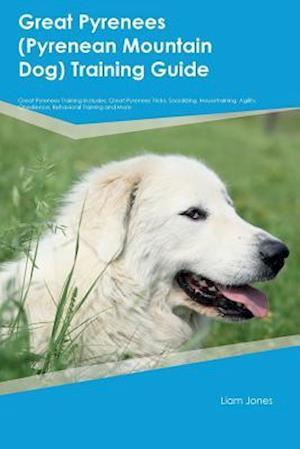 Bog, paperback Great Pyrenees (Pyrenean Mountain Dog) Training Guide Great Pyrenees Training Includes af Richard Young