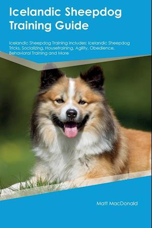 Bog, paperback Icelandic Sheepdog Training Guide Icelandic Sheepdog Training Includes af Matt MacDonald