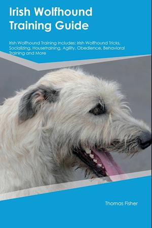 Bog, paperback Irish Wolfhound Training Guide Irish Wolfhound Training Includes af Thomas Fisher