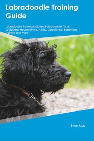 Bog, paperback Labradoodle Training Guide Labradoodle Training Includes af Evan May