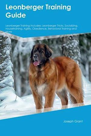 Bog, paperback Leonberger Training Guide Leonberger Training Includes af Joseph Grant