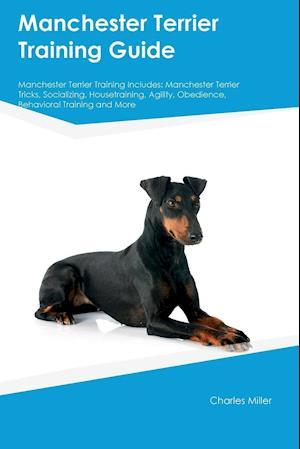 Bog, paperback Manchester Terrier Training Guide Manchester Terrier Training Includes af Charles Miller