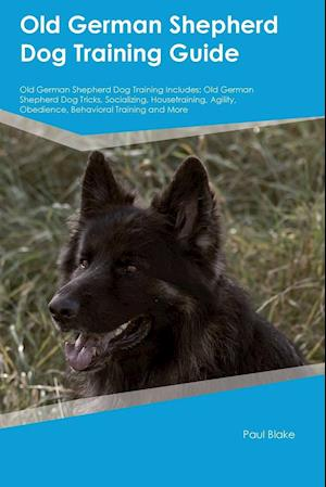 Bog, paperback Old German Shepherd Dog Training Guide Old German Shepherd Dog Training Includes af Thomas Grant